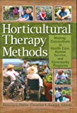 Rebecca Haller Horticultural Therapy Methods: Making Connections in Health Care, Human Service, and Community Programs (Haworth Series in Therapy & Human Development Through Horticulture)