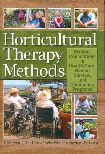 Horticultural Therapy Methods: Connecting People and Plants in Health Care, Human Services, and Therapeutic Programs (Ha