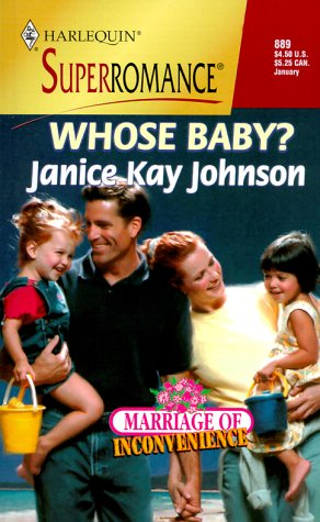 Whose Baby? Marriage of Inconvenience (Harlequin Superromance No. 889), Janice Kay Johnson