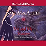 Me and My Shadow: Silver Dragons, Book 3 (       UNABRIDGED) by Katie MacAlister Narrated by Barbara Rosenblat