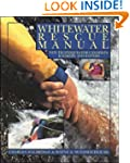 Whitewater Rescue Manual: New Techniq...