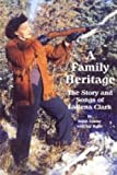 img - for A Family Heritage: The Story and Songs of LaRena Clark book / textbook / text book