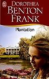 echange, troc Dorothea Benton Frank - Plantation