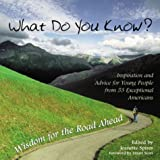 What Do You Know: Wisdom for the Road Ahead