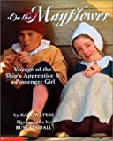 On the Mayflower: Voyage of the Ship's Apprentice & a Passenger Girl (0613230213) by Waters, Kate