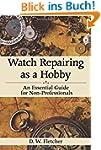 Watch Repairing as a Hobby: An Essent...