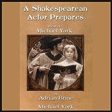 A Shakespearean Actor Prepares Audiobook by Adrian Brine, Michael York Narrated by Michael York