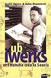 echange, troc Leslie Iwerks, John Kenworthy - Ub Iwerks et l'Homme créa la Souris