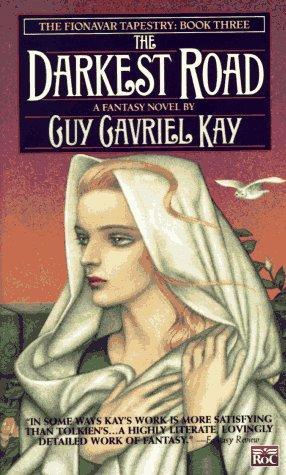 The Darkest Road (The Fionavar Tapestry, Book 3), Guy Gavriel Kay