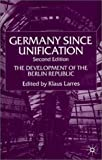 Germany Since Unification, Second Edition: The Development of the Berlin Republic