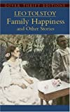 Family Happiness and Other Stories (Dover Thrift)