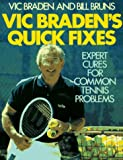 Vic Braden's Quick Fixes: Expert Cures for Common Tennis Problems