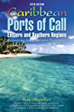 Caribbean Ports of Call: Eastern and Southern Regions, 5th: A Guide for Today