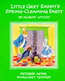 Little Grey Rabbit's Spring-cleaning Party (Little Grey Rabbit Library) (0001934082) by Uttley, Alison