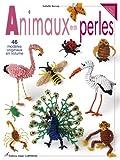 echange, troc Isabelle Kassap-Scellier - Animaux en perles : 46 modèles originaux en volume