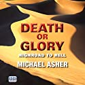 Death or Glory: Highroad to Hell (       UNABRIDGED) by Michael Asher Narrated by Paul Thornley