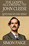 img - for The Gospel According to John Cleese: Quotes from the Comic Messiah book / textbook / text book