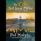 The City, Not Long After | [Pat Murphy]