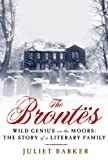 The Brontes: Wild Genius on the Moors: The Story of a Literary Family (1605984590) by Barker, Juliet