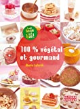 100 % v�g�tal et gourmand