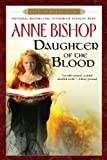 Daughter of the Blood (Black Jewels, Book 1) (0451461487) by Bishop, Anne