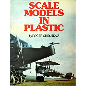 Scale Models in Plastic Roger Chesneau