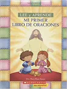 Mi Primer Libro De Oraciones: (Spanish language edition of My First