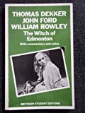 The Witch of Edmonton (Methuen Student Editions) (0413532607) by Dekker, Thomas