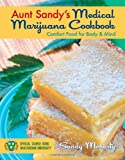 img - for Aunt Sandy's Medical Marijuana Cookbook: Comfort Food for Mind and Body book / textbook / text book