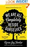 We Are All Completely Beside Ourselve...