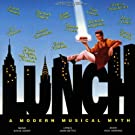 Lunch: A Modern Musical Myth (1994 Studio Cast)