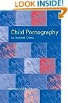 Child Pornography: An Internet Crime