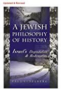 A Jewish Philosophy of History: Israel's Degradation and Redemption