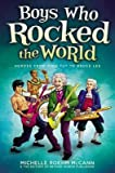 img - for [(Boys Who Rocked the World: Heroes from King Tut to Bruce Lee )] [Author: Michelle Roehm McCann] [Oct-2012] book / textbook / text book