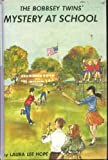 The Bobbsey Twins Mystery at School (Bobbsey Twins, 4) (0448080044) by Hope, Laura Lee