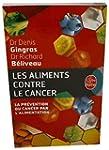 Les aliments contre le cancer : La pr...