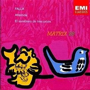 Falla - Falla: Atlantida / El Sombrero Tres Picos - Amazon.com Music