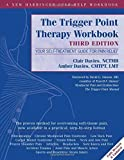 img - for The Trigger Point Therapy Workbook: Your Self-Treatment Guide for Pain Relief by Clair Davies NCTMB (2013-09-01) book / textbook / text book