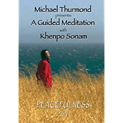 Michael Thurmond presents: A Guided Meditation with Khenpo Sonam PEACEFULNESS DVD 2