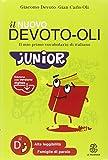 Il nuovo Devoto-Oli junior. Il mio primo vocabolario di italiano. Con software scaricabile on-line