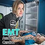 EMT Audio Study Guide - Cardiac Edition   Robert Ayala