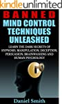 Banned Mind Control Techniques Unleas...