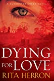 Dying for Love (A Slaughter Creek Novel)