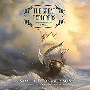 The Great Explorers: The European Discovery of America | [Samuel Eliot Morison]