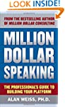 Million Dollar Speaking: The Professi...