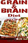 Grain & Brain Diet Recipes: 61 Easy-to-make Healthy Foods that would help you stick to the Grain-Brain-Free Diet