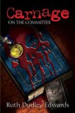 Carnage on the Committee: A Robert Amiss/Baroness Jack Troutbeck Mystery