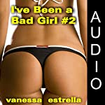 I've Been a Bad Girl, Book 2 | Vanessa Estrella