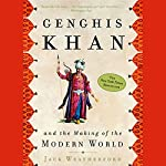 Genghis Khan and the Making of the Modern World | Jack Weatherford