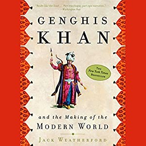Genghis Khan and the Making of the Modern World Audiobook
